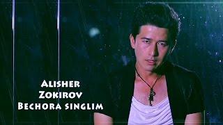 Alisher Zokirov - Bechora singlim | Алишер Зокиров - Бечора синглим