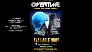 Premonition by OverTime ft. Spice 1 and Dice