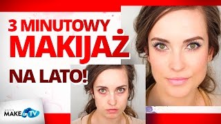 3 minutowy makijaż na lato - inspiracja Hani