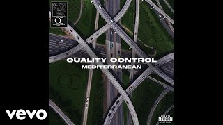 Quality Control, Offset, Travis Scott - Mediterranean (Audio) - Video Youtube