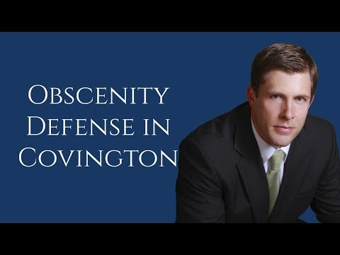 Covington Obscenity Lawyer | Obscenity in Slidell | Barkemeyer Law Firm