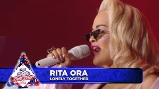 Rita Ora - 'Lonely Together' (Live at Capital's Jingle Bell Ball 2018)