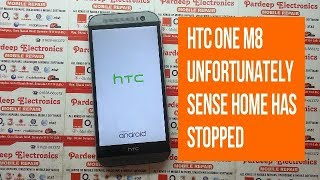 htc one m8 unfortunately sense home has stopped | Pardeep Electronics