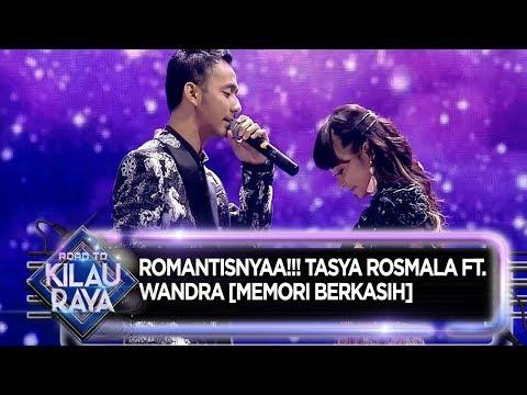 , title : 'ROMANTISNYAA!!! Tasya Rosmala Ft. Wandra [MEMORI BERKASIH] - Road To Kilau Raya (28/7)'