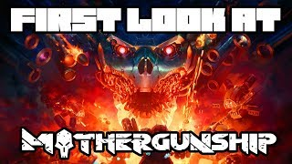First Look At: MOTHERGUNSHIP - Bullet Hell Crafting FPS