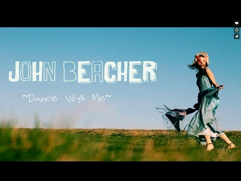"John Beacher - ""Dance with Me"""