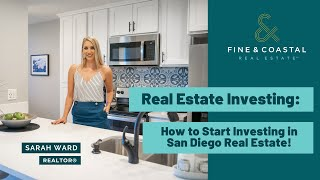 How to Start Investing in San Diego Real Estate!
