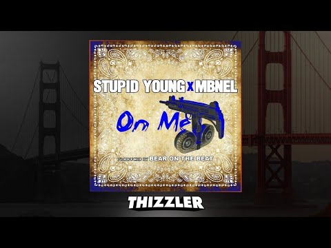DOWNLOAD: $tupid Young feat  MBNel - On Me Mp4, 3Gp & HD