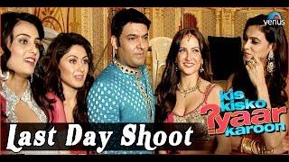 Kis Kisko Pyaar Karoon | Behind The Scenes | Last Day Shoot