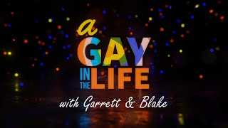 WELCOME! | Garrett Clayton & Blake Knight | A Gay In The Life Channel Trailer