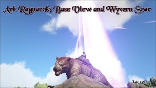 Ark Ragnarok: Base View and Wyvern Scar