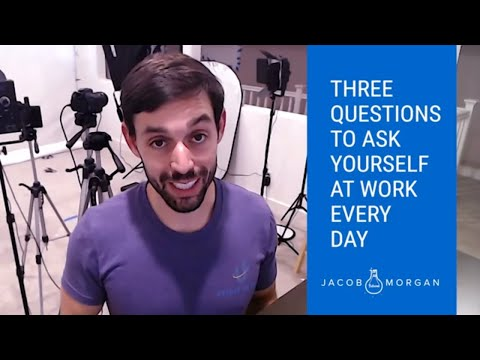3 Questions To Ask Yourself At Work Everyday