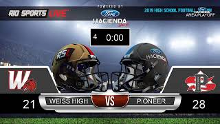 Pioneer vs Weiss Football Area Playoffs 2019