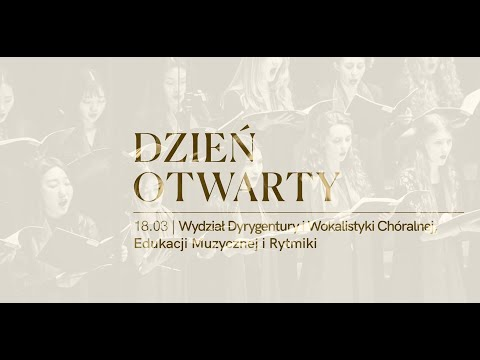 Dzień Otwarty Wydziału Dyrygentury i Wokalistyki Chóralnej, Edukacji Muzycznej i Rytmiki