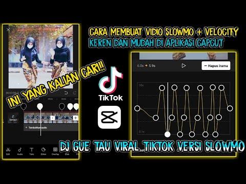 cara membuat vidio slowmo velocity mudah dj gue tau viral tiktok
