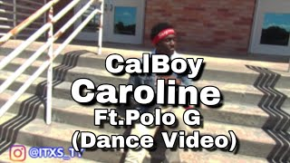 Calboy Ft. Polo G   Caroline (Dance Video)