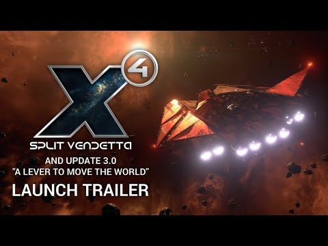 """X4: Split Vendetta and Update 3.0 """"A lever to move the world"""" - Launch Trailer"""