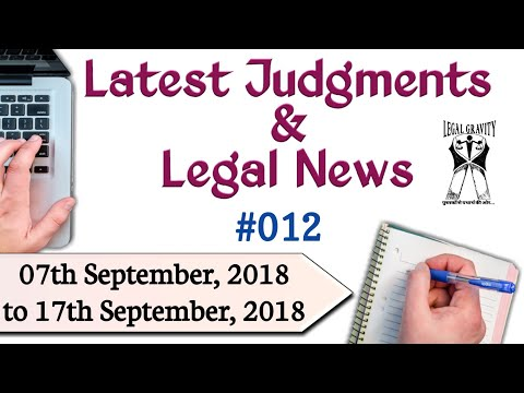 Latest Judgments | Legal News #012 {07 Sep, 2018 to 17 Sep, 2018}