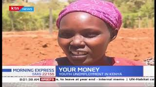 Your Money: Youth unemployment in Kenya