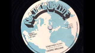 "Cedric William - Something To Say + Dub - 12"" Nationwide 1979 - SUFFERER ROOTS 70'S DANCEHALL"