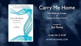 Carry Me Home - arr. Joel Raney