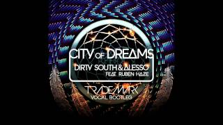 DJ Trademark - City Of Dreams (Dirty South & Alesso) [Vocal Bootleg]