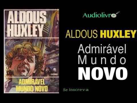 Admira?vel Mundo Novo, Aldous Huxley Audiolivro em PT Br