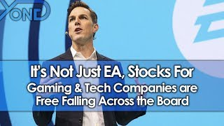 It's Not Just EA, Stocks for Gaming & Tech Companies are Free Falling Across the Board