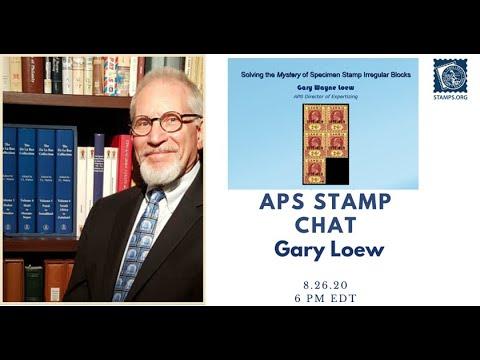 APS Stamp Chat with Gary Loew: Solving the Mystery of Specimen Stamp Irregular Blocks