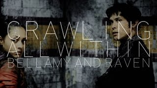 Bellamy & Raven- Crawling All Within