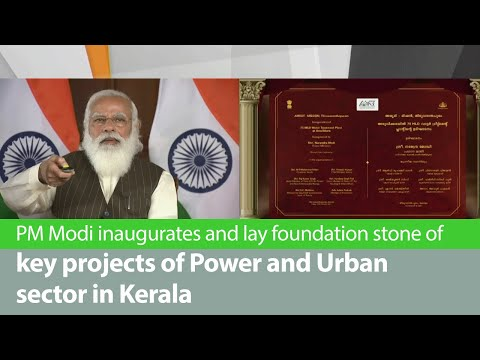 PM Modi inaugurates and lay foundation stone of key projects of power and urban sector in Kerala