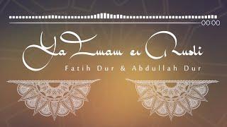 Fatih Dur & Abdullah Dur - Ya Imam er-Rusli | يا إمام الرسل يا سندي [Nasheed 2016]