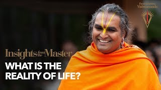 What is the Reality of Life? | Insights from the Master