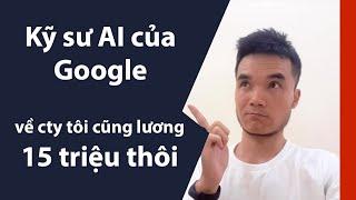 Tản mạn về lương ngành IT, Kỹ sư Google về cty tôi cũng lương 15 triệu thôi