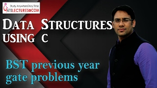 Data Structures Using C 99 BST previous year gate problems