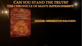 "Presentation Of The Book: ""Can You Stand The Truth The Chronicle Of Mans Imprisonment"