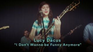 "Lucy Dacus   ""I Don't Wanna Be Funny Anymore"""