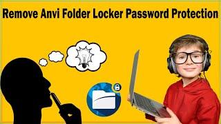 How To Unlock Anvi Folder Locker If Password Forgotten In Windows 10/7/8? ★Password Removal Guide