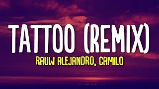 Rauw Alejandro & Camilo - Tatto Remix - (Letra/Lyrics) (rauw Alejandro Camilo Tattoo Remix)