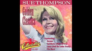 Sue Thompson - James (Hold The Ladder Steady)