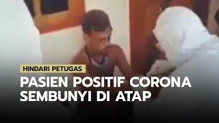 Video Viral Pasien Positif Corona Hindari Petugas Bersembunyi di Atas Atap