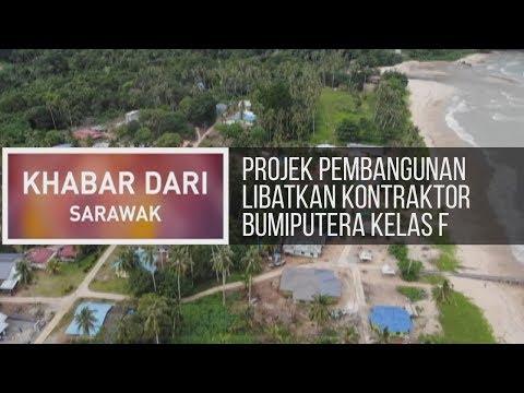 Khabar Dari Sarawak: Projek pembangunan libatkan kontraktor Bumiputera kelas F