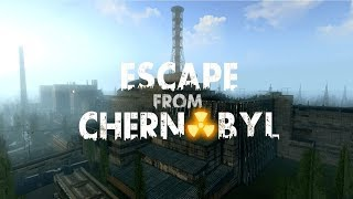 ESCAPE FROM CHERNOBYL - Gameplay Walkthrough Part 1 - Open World Survival
