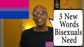 3 New Words Bisexuals Need