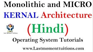 Monolithic and Micro  Kernel Architecture Explain in Hindi | Operating System Tutorials