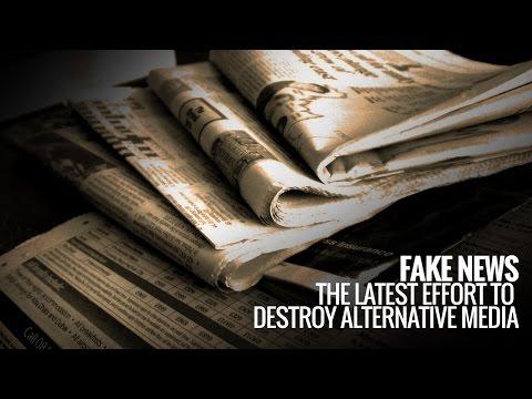Fake News: The Latest Effort to Destroy Alternative Media