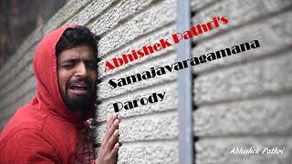 Samajavaragamana Parody | Abhishek Pathri | Ala Vaikunthapurramulo
