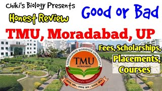 TMU, Moradabad, UP || Good or Bad || Honest Review...By Chiki's Biology