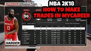 NBA 2K18 HOW TO MAKE TRADES IN MYCAREER AND GET ANY PLAYERS YOU WANT