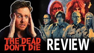 The Dead Don't Die   Movie Review